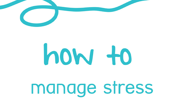 How to manage stress.