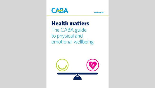 The CABA guide to physical and emotional wellbeing